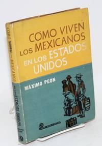 Como viven los Mexicanos en los Estados Unidos
