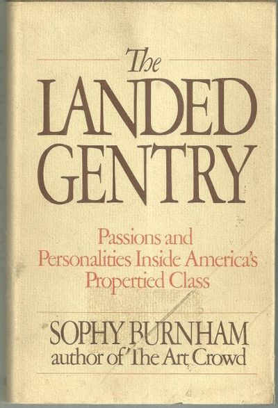 Image for LANDED GENTRY Passions and Personalities Inside America's Propertied Class