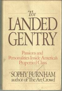 LANDED GENTRY Passions and Personalities Inside America's Propertied Class