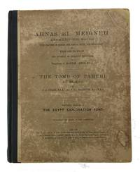 Ahnas El Medineh (Heracleopolis Magna) with Chapters on Mendes, the Nome of Thoth, and Leontopolis [by Naville] [and] The Tomb of Paheri at El Kab, by J. J. Tylor and F. Ll. Griffith