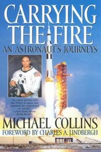 Carrying the Fire: An Astronaut's Journey
