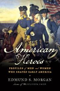 image of American Heroes : Profiles of Men and Women Who Shaped Early America