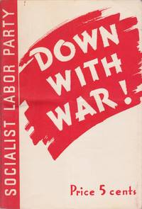 Down With War! Declaration on the Outbreak of War by the Socialist Labor Party of America