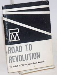 image of Road to revolution; the outlook of the Progressive Labor Movement