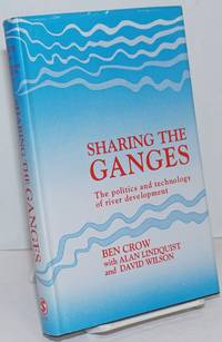 image of Sharing the Ganges; The politics and technology of river development