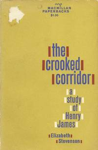 The Crooked Corridor: A Study of Henry James.