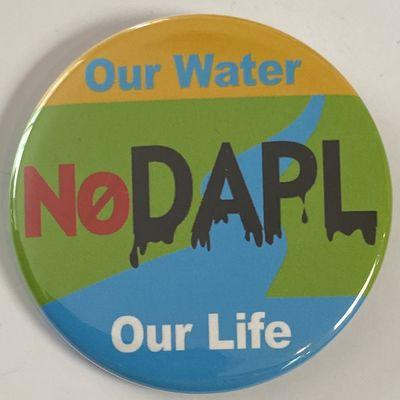 n.p., 2016. 2.25 inch pin, very good, opposing the Dakota Access Pipeline.