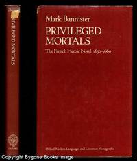 PRIVILEGED MORTALS The French Historic Novel 1630-1660