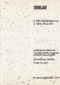 "Original poster announcing a work by Goran Trbuljak entitled ""1. Retrospektiva. 2. Neki radovi"", on May 26 to June 3, 1986, at Galerija proširenih medija ZDLU Zagreb"