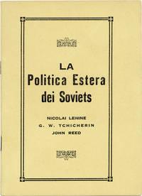 La Politica Estera dei Soviets. Lettera di N. Lenine ai Proletari Americani // Nota di G.W. Tchicherin al President Wilson // Come la Russia Bolshevika conquistó la Germania Imperiale