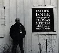 Father Louie: Photographs of Thomas Merton