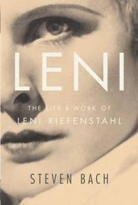 Leni : The Life and Work of Leni Riefenstahl by Steven Bach - Hardcover - 2007 - from ThriftBooks (SKU: G0375404007I3N10)