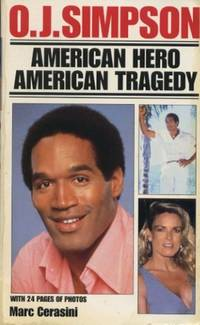 O. J. Simpson : American Hero, American Tragedy