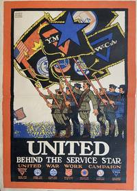 United Behind the Service Star; United War Work Campaign