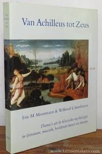 Van Achilleus tot Zeus. Thema's uit de klassieke mythologie in literatuur, muziek, beeldende...