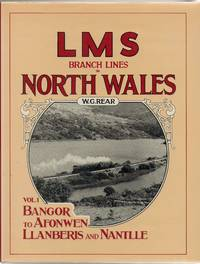 LMS Branch Lines in North Wales. Vol.1: Bangor to Afonwen, Llanberis and Nantlle