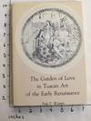 View Image 1 of 7 for The Garden of Love in Tuscan Art of the Early Renaissance Inventory #163561