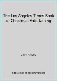 The Los Angeles Times Book of Christmas Entertaining