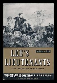 Lee's lieutenants : a study in command / Douglas Southall Freeman / volume three: Gettysburg to...