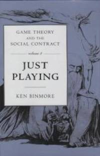 Game Theory and the Social Contract, Vol. 2: Just Playing (Economic Learning and Social Evolution)