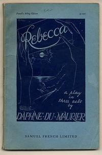 Rebecca; A Play in Three Acts [French's Acting Edition] by  Daphne [1907-1989] Front Cover Artwork by Mendleson Du Maurier - 1939 - from Little Stour Books PBFA and Biblio.com