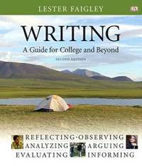 Writing: A Guide for College And Beyond (2nd Edition) by Lester Faigley - Hardcover - 2009-07-05 - from Books Express (SKU: 0205648703q)