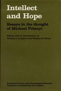 Intellect and Hope: Essays in the Thought of Michael Polanyi