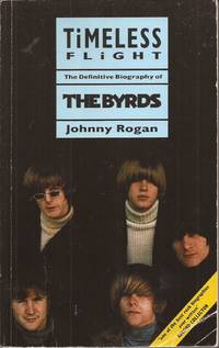 Timeless Flight: The Definitive Biography of The Byrds