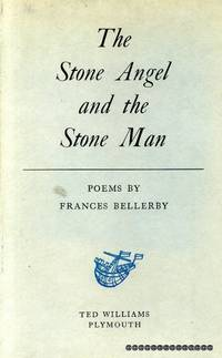 THE STONE ANGEL AND THE STONE MAN Poems by  Frances Bellerby - Hardcover - 1953 - from Pendleburys - the bookshop in the hills and Biblio.com