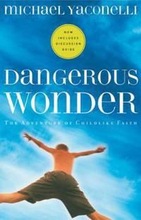Dangerous Wonder : The Adventure of Childlike Faith