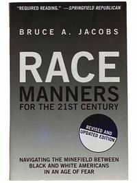 Race Manners for the 21st Century: Navigating the Minefield Between Black and White Americans in...