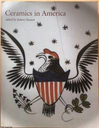 Ceramics in America, 2001 by  Robert   (Edited by) Hunter - Paperback - First Edition - 2001 - from Ultramarine Books (SKU: 004894)