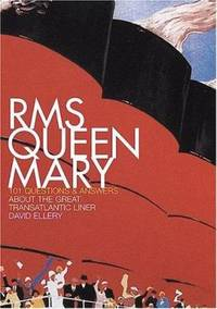 image of RMS Queen Mary : 101 Questions and Answers about the Great Transatlantic Liner