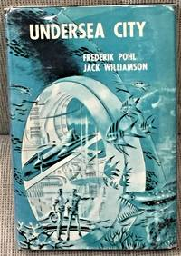 Undersea City by Frederik Pohl & Jack Williamson - 1958 - from My Book Heaven and Biblio.com