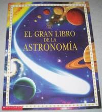 El Gran Libro de la Astronomia by  Alastair  Lisa y Smith  - Paperback  - 2002  - from Easy Chair Books (SKU: 123986)
