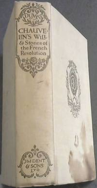 The Romances of Alexandre Dumas: M. De Chauvelin's Will and Stories of the French Revolution