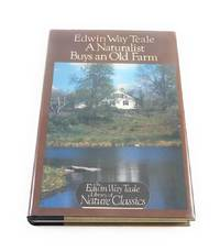 A Naturalist Buys an Old Farm (Edwin Way Teale Library of Nature Classics)