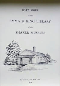 Catalogue of the Emma B. King Library of the Shaker Museum