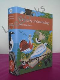 New Naturalist No. 104 A HISTORY OF ORNITHOLOGY (LIMITED EDITION FLAT SIGNED)