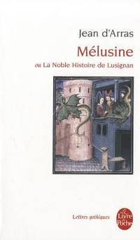 Melusine (Ldp Let.Gothiq.) (English and French Edition) by D Arras, J - 2003