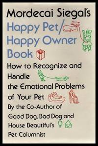 HAPPY PET - HAPPY OWNER BOOK - How to Recognize and Handle the Emotional Problems of Your Pet