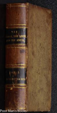 THE PLOUGH, THE LOOM, AND THE ANVIL VOL. I NO 1 JULY 1838 TO JUNE 1849
