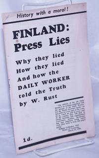 image of Finland press lies; why they lied, how they lied, and how the Daily Worker told the truth