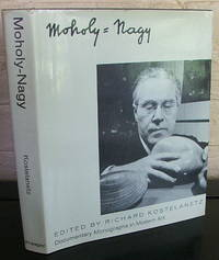 Moholy-Nagy by  Richard (editor) Kostelanetz - 1st - 1970 - from The Wild Muse (SKU: 004954)