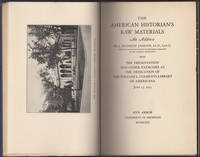 The American Historian's Raw Materials. An Address by J. Franklin Jameson with the Presentation and Other Exercises at the Dedication of the William L. Clements Library of Americana, June 15, 1923
