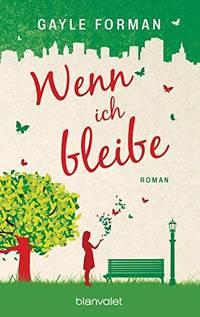 image of Wenn ich bleibe: Roman