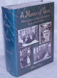 image of A Matter of Taste. A Bibliographical Catalog of International Books on Food and Drink.      the Cookbook Collection Housed in The Lilly Library at the Indiana University