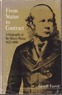 From Status to Contract: a Biography of Sir Henry Maine, 1822-1888