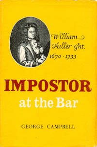 Impostor at the Bar: William Fuller, 1670-1733