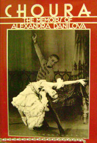 Choura:  The Memoirs of Alexandra Danilova